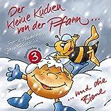 Der kleine Kuchen von der Pfann und die Biene: inkl. Wissenswertes über Bienen (Ein kleiner Kuchen von der Pfann... 3)