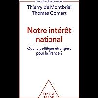 Notre intérêt national: Quelle politique étrangère pour la France ? (OJ.DOCUMENT)