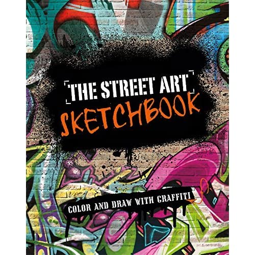 The Street Art Sketchbook: Color and Draw with Graffiti by Parragon Books (2016-04-05)
