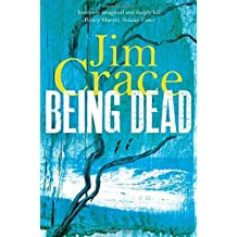 Being Dead by Jim Crace (12-Sep-2013) Paperback
