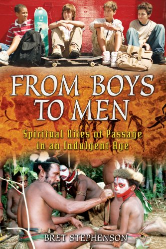 from-boys-to-men-spiritual-rites-of-passage-in-an-indulgent-age