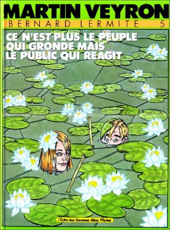 Bernard Lermite, Tome 5 : Ce n'est plus le peuple qui gronde, mais le public qui réagit