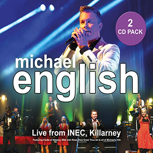 Irish Medley (My Wild Irish Rose, Dublin In The Rare Old Times, Fields of Athenry) (Live From INEC, Killarney) English Country Rose