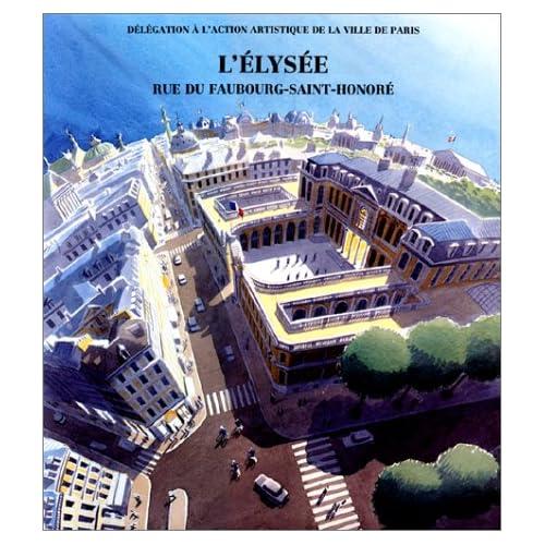 Le Palais de l'Elysée : Histoire et décor