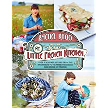My Little French Kitchen: Over 100 recipes from the mountains, market squares and shores of France by Rachel Khoo (2013-10-10)