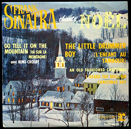 Vogue Reprise RVEP 60061 - Frank Sinatra Chante Noël : An Old Fashioned Christmas, Go Tell on The Mountain (Avec Bing Crosby), I Heard The Bells on Christmas Day, The Little Drummer Boy (L'Enfant au Tambour) - (Printed in France) - Disque vinyle EP 45 tours 4 titres (et non CD).