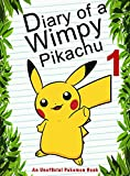#4: Diary Of A Wimpy Pikachu 1: (An Unofficial Pokemon Book) (Pokemon Books Book 2)