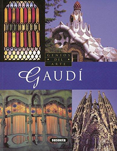 Gaudi (Susaeta) (Genios Del Arte) por Alberto T. Estévez