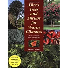 Dirr's Trees and Shrubs for Warm Climates: An Illustrated Encyclopedia by Michael A. Dirr (15-Feb-2002) Hardcover
