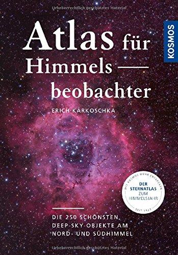 Preisvergleich Produktbild Atlas für Himmelsbeobachter: Die 250 schönsten Deep-Sky-Objekte am Nord- und Südhimmel