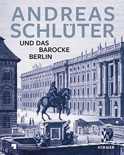 Andreas Schlüter: Und das barocke Berlin - Skulptur In Der Runde