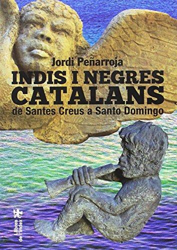 Indis i negres catalans: de Santes Creus a Santo Domingo (Fora de col·lecció)