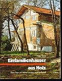 BauArt: Einfamilienhäuser aus Holz: Planen, Bauen und Wohnen mit einem natürlichen Baustoff