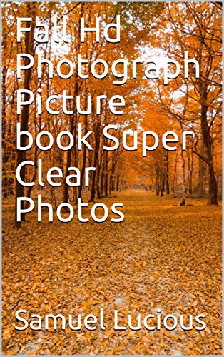 Fall Hd Photograph Picture book Super Clear Photos (English Edition)