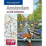 Amsterdam zu Fuß entdecken: Polyglott (POLYGLOTT zu Fuß entdecken)