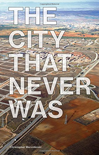 The city that never was par Christopher Marcinkoski
