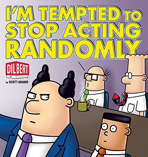 i-39-m-tempted-to-stop-acting-randomly-dilbert-book-collections-graphi-by-scott-adams-14-dec-2010-paperback