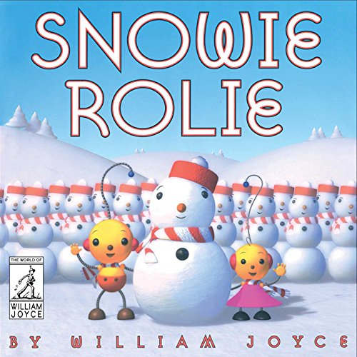 Snowie Rolie (The World of William Joyce) (English Edition)