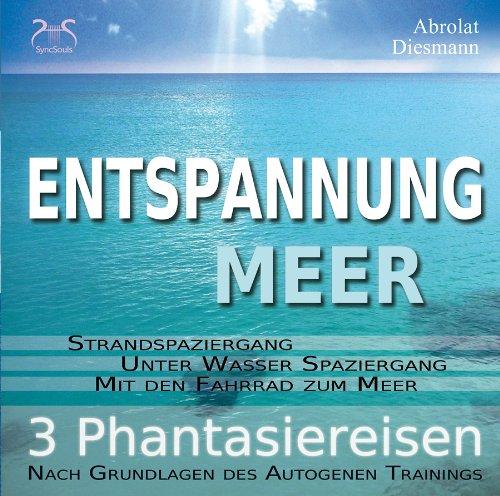 """Entspannung \""""Meer\"""" - Traumhafte Phantasiereisen und Autogenes Training - Spaziere..."""
