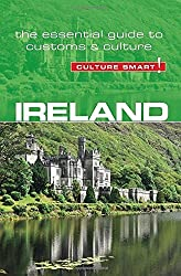 Ireland - Culture Smart!: The Essential Guide to Customs & Culture by John Scotney (2016-07-01)