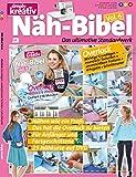 Simply kreativ - Näh-Bibel Volume 6: Das ultimative Standardwerk für Einsteiger und Fortgeschrittene (inkl. DVD)