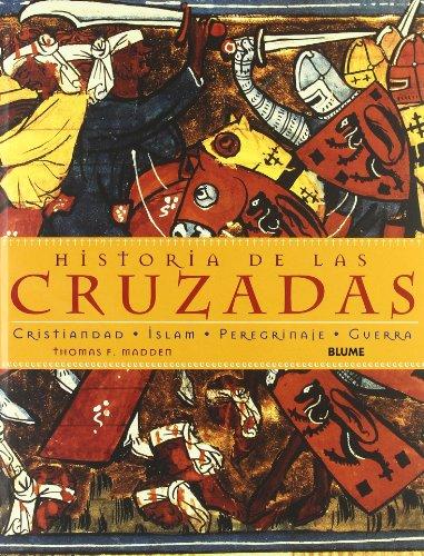 Historia de las Cruzadas: Cristiandad, Islam, Peregrinaje, Guerra
