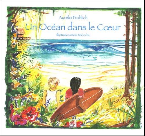 Un Océan dans le coeur par Aurélia Frohlich