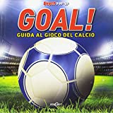 Goal! Guida al gioco del calcio. Libro pop-up. Ediz. illustrata (Super pop-up)