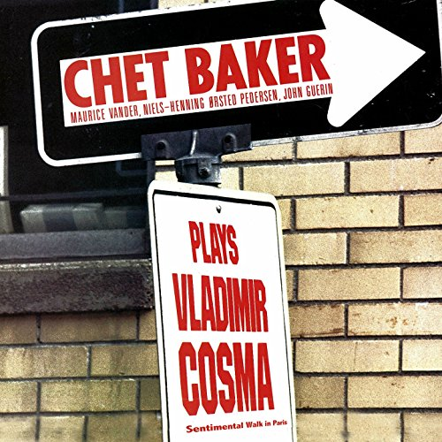 Chet Baker Plays Vladimir Cosma (Sentimental walk in Paris)