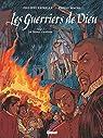 Les Guerriers de Dieu, tome 2 : Les Pendus d'Amboise par Richelle