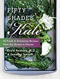 Libros Descargar en linea Fifty Shades of Kale 50 Fresh and Satisfying Recipes That Are Bound to Please by Drew M D Ramsey 2013 07 02 (PDF y EPUB) Espanol Gratis
