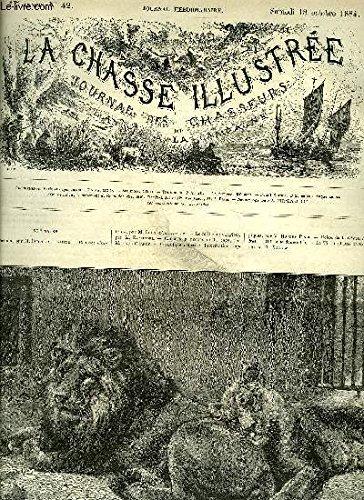LA CHASSE ILLUSTREE N° 42 Le becquet par Labitte - Chasses d'octobre par Ambaloges - le millième sanglier par Gridel - causerie à propos de la rage par Chapuy - le tir de chasse raisonné par Sourbé.