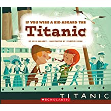 If You Were a Kid Aboard the Titanic (If You Were a Kid) (Library Publishing)
