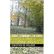 Trois semaines en Avril: Les éditions du Val (French Edition)