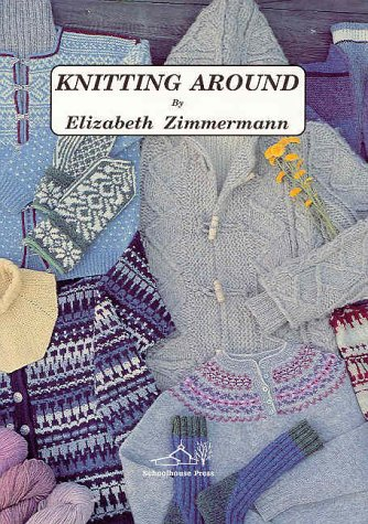 Knitting around: or Knitting without a License por Elizabeth Zimmerman