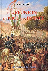 La réunion de Nice à la France par Paul Gonnet
