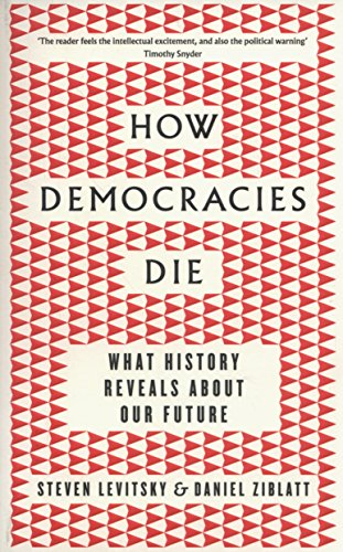 Pdf how democracies die what history reveals about our future book details fandeluxe Image collections