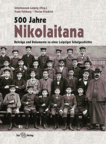 500 Jahre Nikolaitana: Beiträge und Dokumente zu einer Leipziger Schulgeschichte by Frank Fehlberg (2012-11-01)