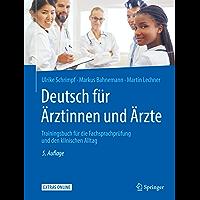 Deutsch für Ärztinnen und Ärzte: Trainingsbuch für die Fachsprachprüfung und den klinischen Alltag (German Edition)