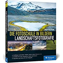 Die Fotoschule in Bildern. Landschaftsfotografie