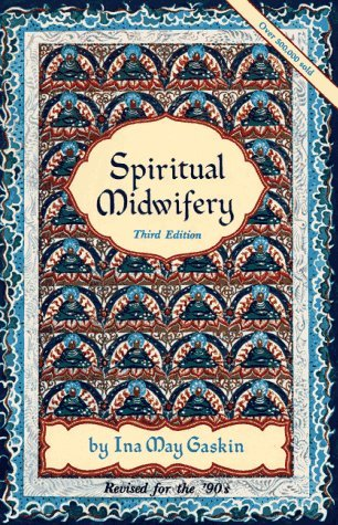 Spiritual Midwifery by Ina May Gaskin (1990-12-30)