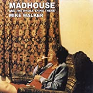 Madhouse & the Whole Thing There