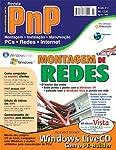 Quando começamos a fazer esta edição da PnP pensávamos em dar destaque para a montagem de redes, já que elas estão por toda parte hoje e é dever de todos conhecê-las. No meio do caminho nos deparamos com o Windows Vista e seu fascinante universo de r...