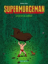 Supermurgeman - tome 1 - Loi de la jungle (La)