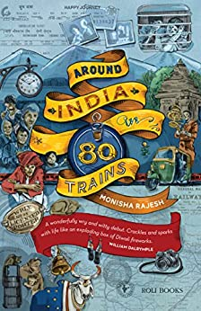 Around India in 80 Trains by [Rajesh, Monisha]