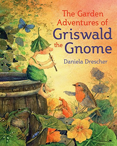 Garden Adventures of Griswald the Gnome por Daniela Drescher