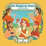 Gli Etruschi per Gioco (Le Novelle della Cipolla)