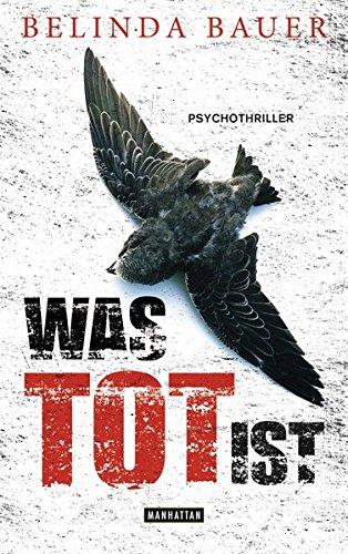 Was tot ist: Psychothriller
