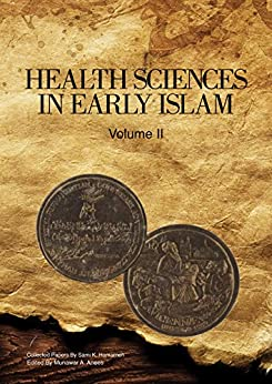 Health Sciences in Early Islam – Volume 2: Collected Papers By Sami K. Hamarneh (English Edition) di [Hamarneh, Sami K.]