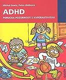 ADHD Porucha pozornosti s hyperaktivitou (2010)